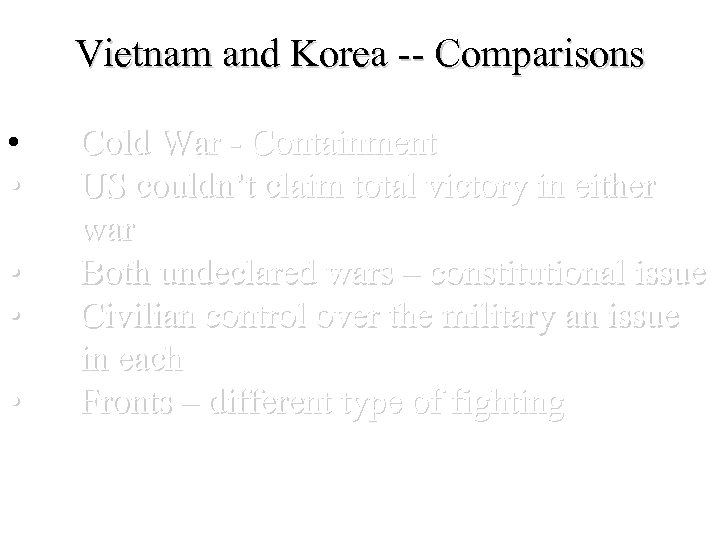Vietnam and Korea -- Comparisons • • • Cold War - Containment US couldn't