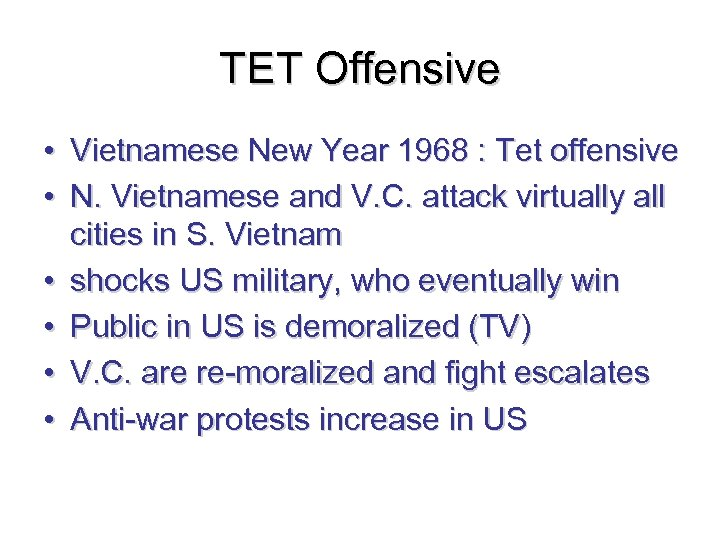 TET Offensive • Vietnamese New Year 1968 : Tet offensive • N. Vietnamese and