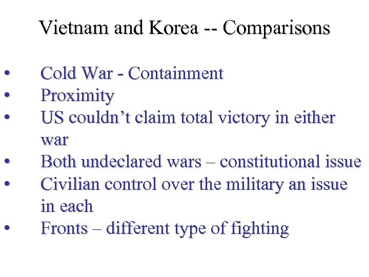 Vietnam and Korea -- Comparisons • • • Cold War - Containment Proximity US