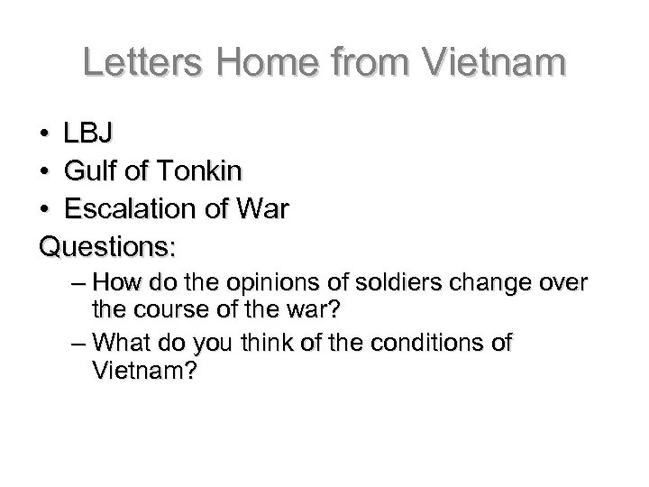 Letters Home from Vietnam • LBJ • Gulf of Tonkin • Escalation of War