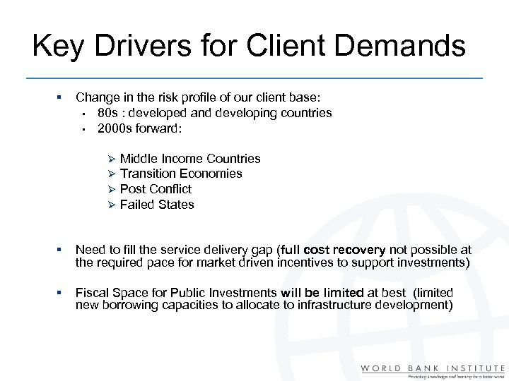 Key Drivers for Client Demands § Change in the risk profile of our client
