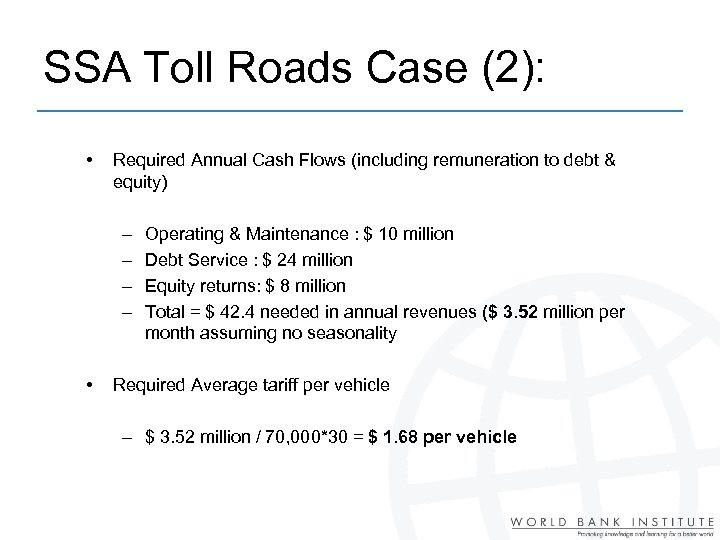SSA Toll Roads Case (2): • Required Annual Cash Flows (including remuneration to debt