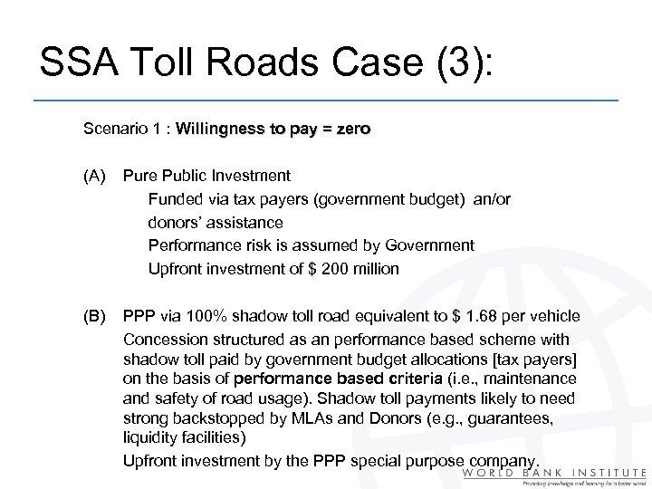 SSA Toll Roads Case (3): Scenario 1 : Willingness to pay = zero (A)
