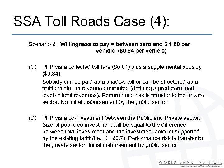 SSA Toll Roads Case (4): Scenario 2 : Willingness to pay = between zero
