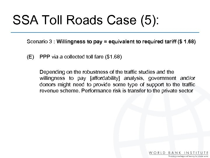 SSA Toll Roads Case (5): Scenario 3 : Willingness to pay = equivalent to