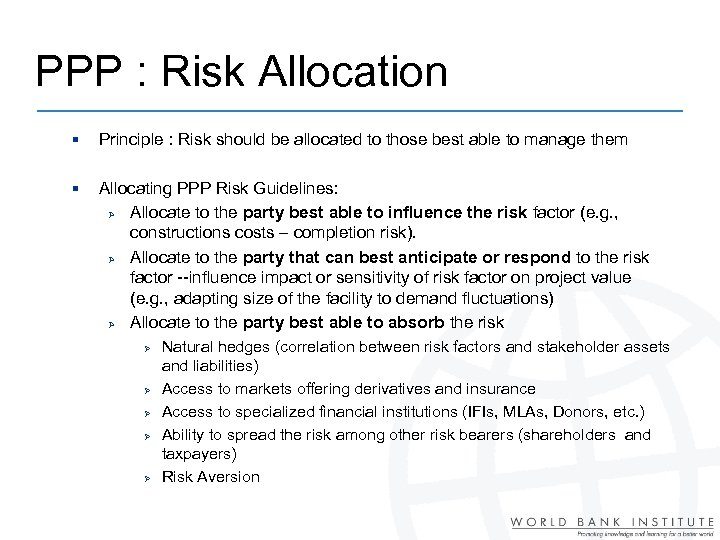 PPP : Risk Allocation § Principle : Risk should be allocated to those best