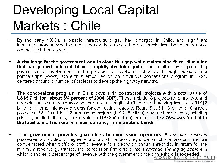 Developing Local Capital Markets : Chile • By the early 1990 s, a sizable