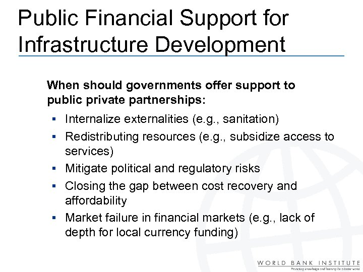 Public Financial Support for Infrastructure Development When should governments offer support to public private