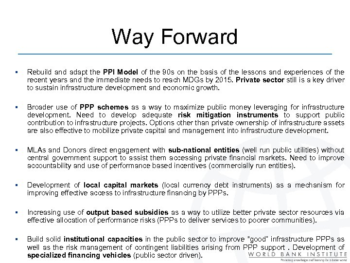 Way Forward § Rebuild and adapt the PPI Model of the 90 s on