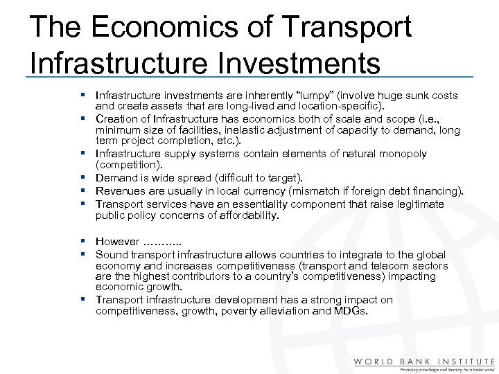 "The Economics of Transport Infrastructure Investments § Infrastructure investments are inherently ""lumpy"" (involve huge"