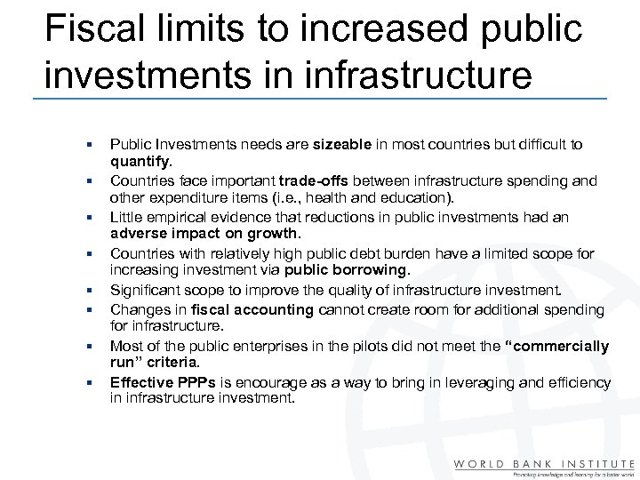 Fiscal limits to increased public investments in infrastructure § § § § Public Investments
