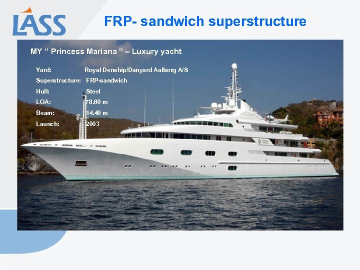 "FRP- sandwich superstructure MY "" Princess Mariana "" – Luxury yacht Yard: Royal Denship/Danyard"