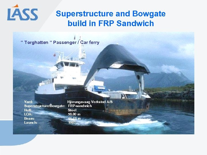 """Superstructure and Bowgate build in FRP Sandwich """" Torghatten """" Passenger / Car ferry"""