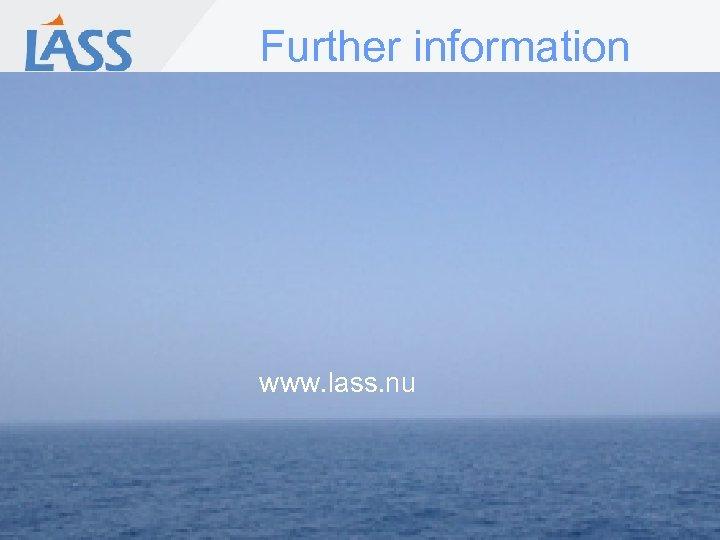 Further information www. lass. nu