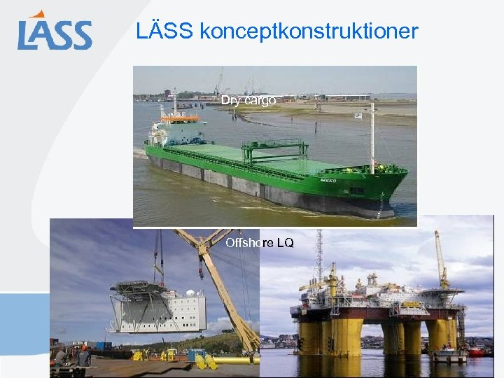 LÄSS konceptkonstruktioner Fraktfartyg Dry cargo Offshore LQ