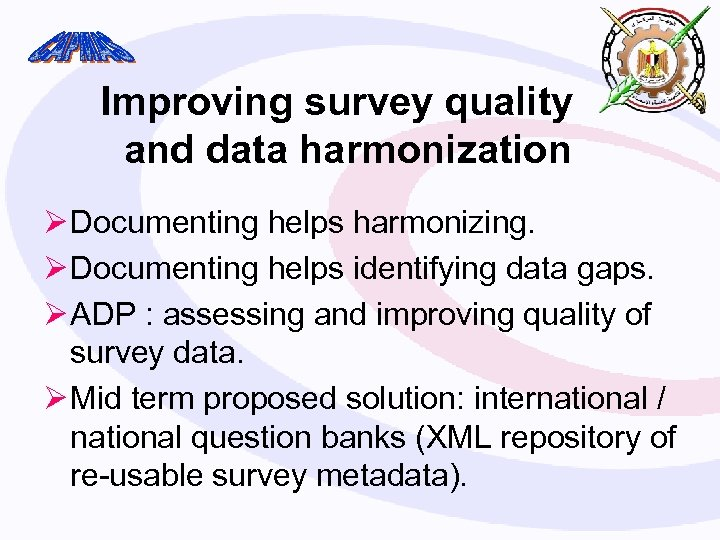 Improving survey quality and data harmonization Ø Documenting helps harmonizing. Ø Documenting helps identifying