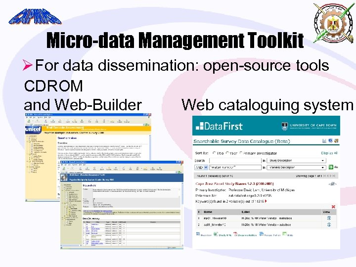 Micro-data Management Toolkit Ø For data dissemination: open-source tools CDROM Web cataloguing system and