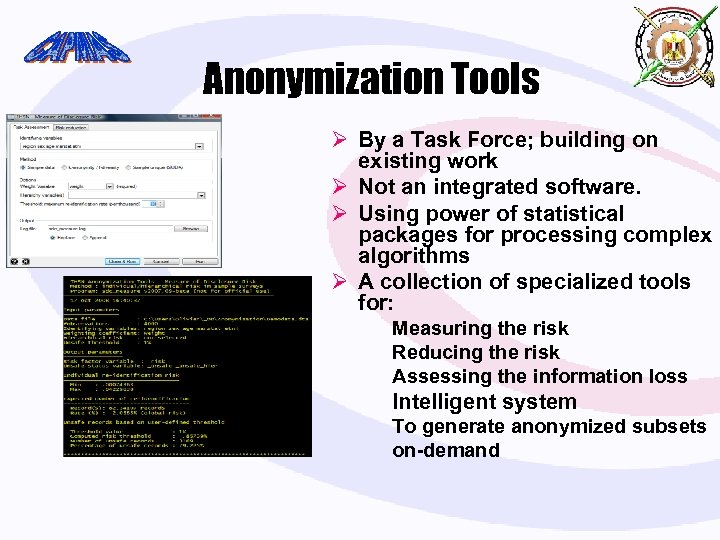 Anonymization Tools Ø By a Task Force; building on existing work Ø Not an