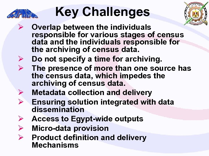 Key Challenges Ø Overlap between the individuals responsible for various stages of census data