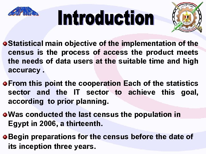 Statistical main objective of the implementation of the census is the process of access