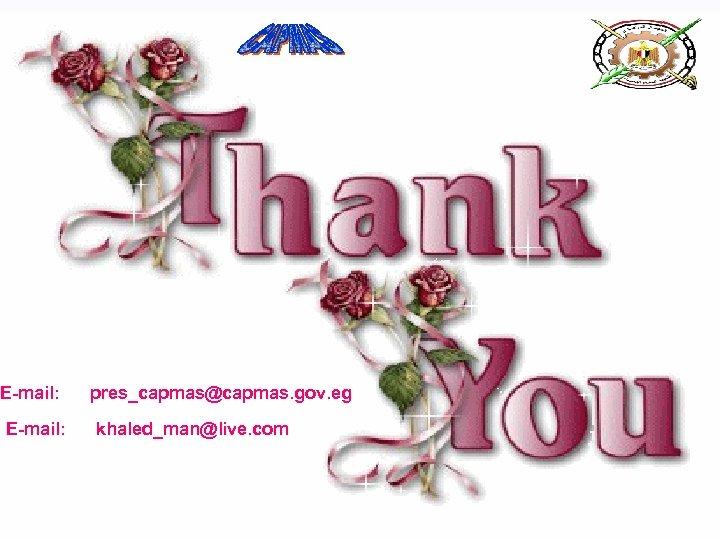 E-mail: pres_capmas@capmas. gov. eg E-mail: khaled_man@live. com