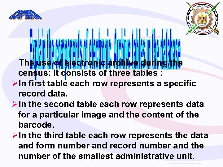 The use of electronic archive during the census: it consists of three tables