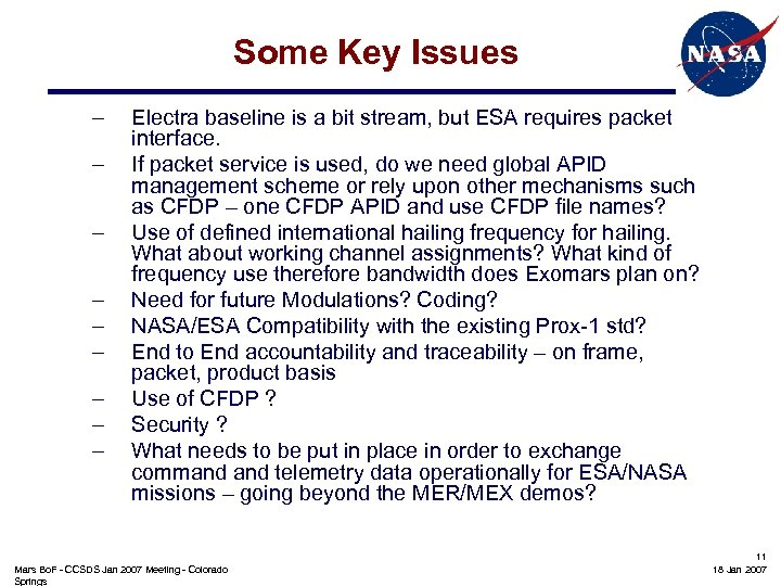 Some Key Issues – – – – – Electra baseline is a bit stream,