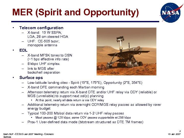 MER (Spirit and Opportunity) • Telecom configuration – X-band: 15 W SSPA; LGA, 28