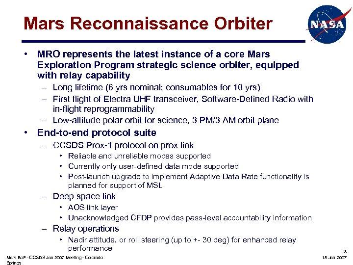 Mars Reconnaissance Orbiter • MRO represents the latest instance of a core Mars Exploration