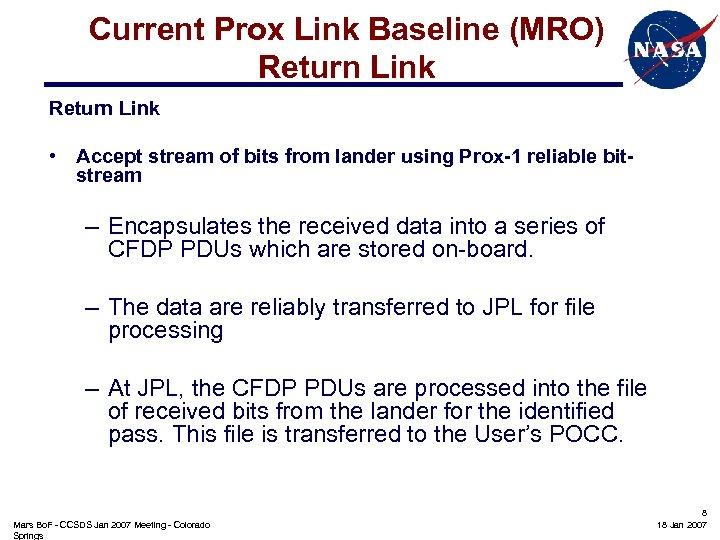 Current Prox Link Baseline (MRO) Return Link • Accept stream of bits from lander