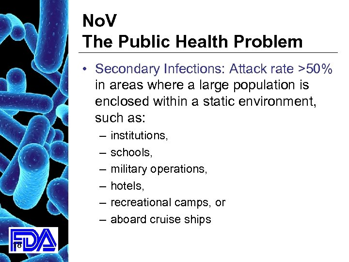No. V The Public Health Problem • Secondary Infections: Attack rate >50% in areas