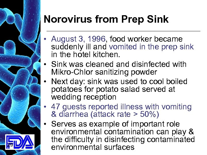 Norovirus from Prep Sink 29 • August 3, 1996, food worker became suddenly ill