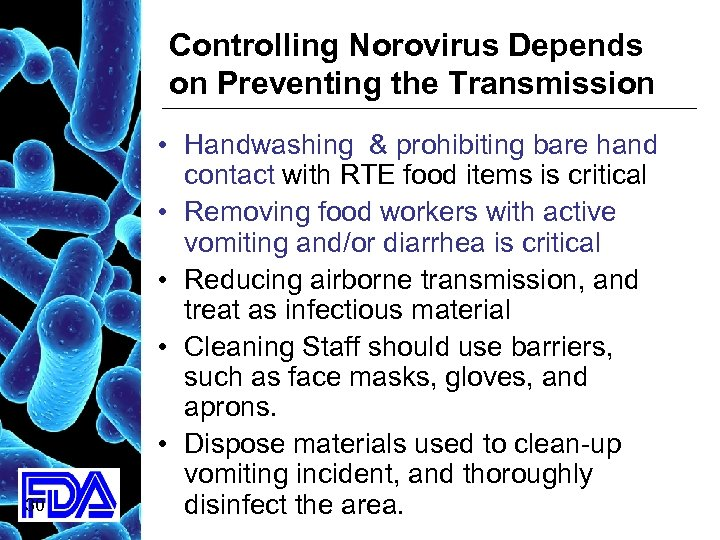 Controlling Norovirus Depends on Preventing the Transmission 30 • Handwashing & prohibiting bare hand