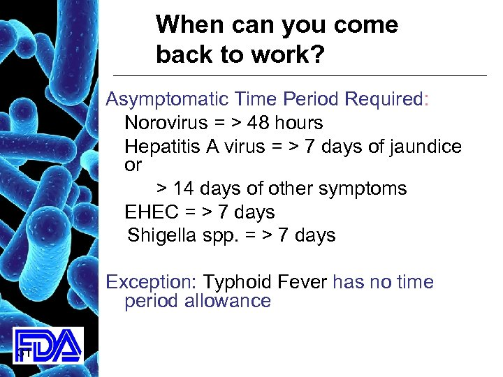 When can you come back to work? Asymptomatic Time Period Required: Norovirus = >