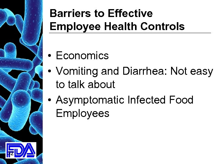 Barriers to Effective Employee Health Controls • Economics • Vomiting and Diarrhea: Not easy
