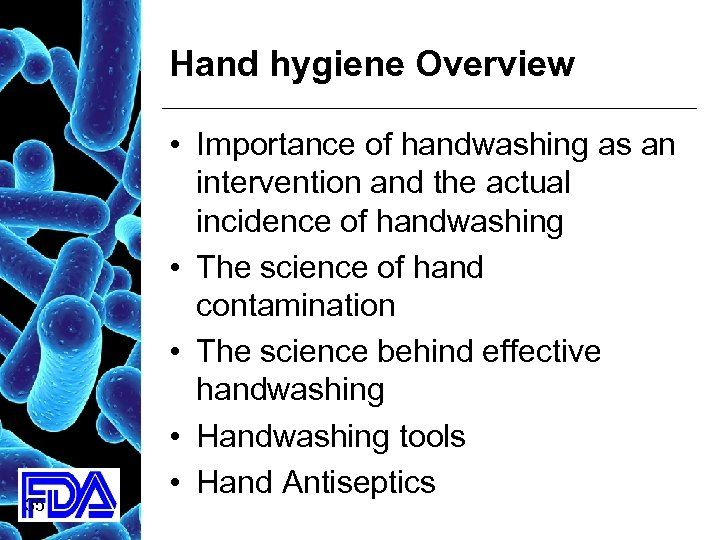 Hand hygiene Overview 35 • Importance of handwashing as an intervention and the actual