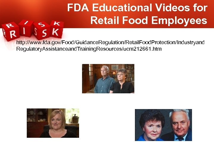 FDA Educational Videos for Retail Food Employees http: //www. fda. gov/Food/Guidance. Regulation/Retail. Food. Protection/Industryand