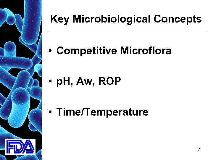 Key Microbiological Concepts • Competitive Microflora • p. H, Aw, ROP • Time/Temperature 7