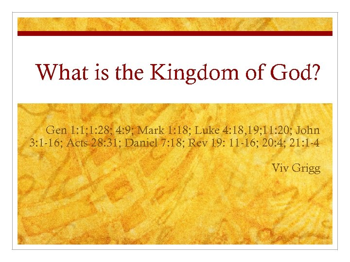 What is the Kingdom of God? Gen 1: 1; 1: 28; 4: 9; Mark