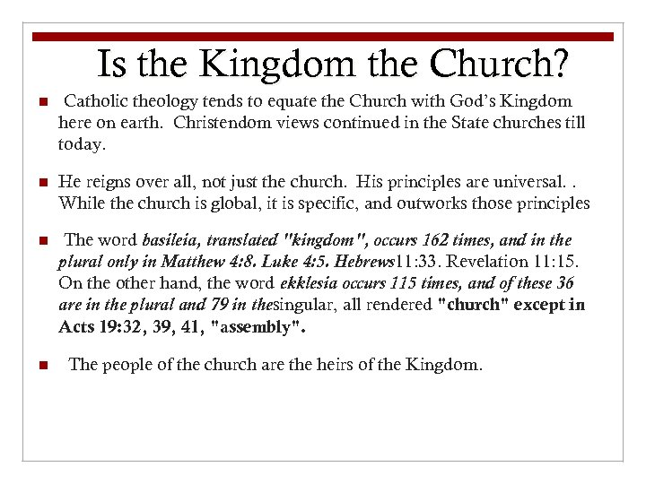 Is the Kingdom the Church? n Catholic theology tends to equate the Church with