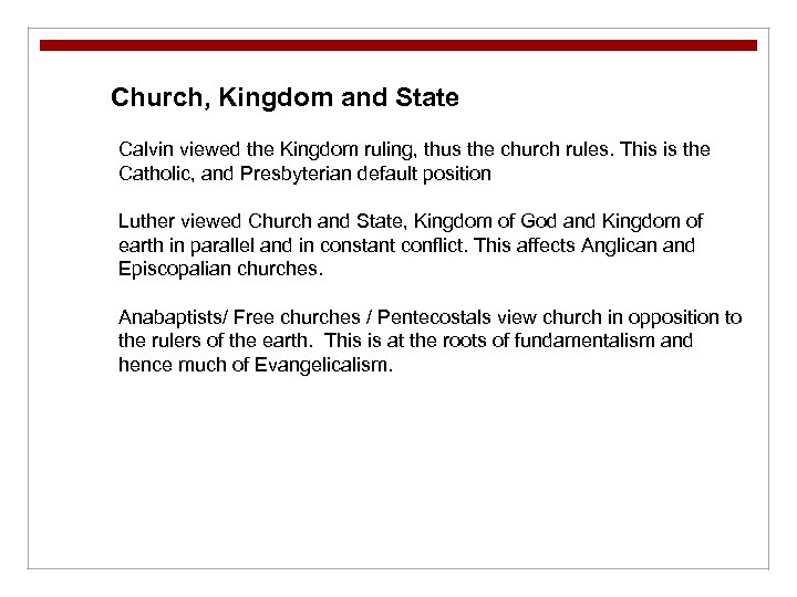 Church, Kingdom and State Calvin viewed the Kingdom ruling, thus the church rules. This