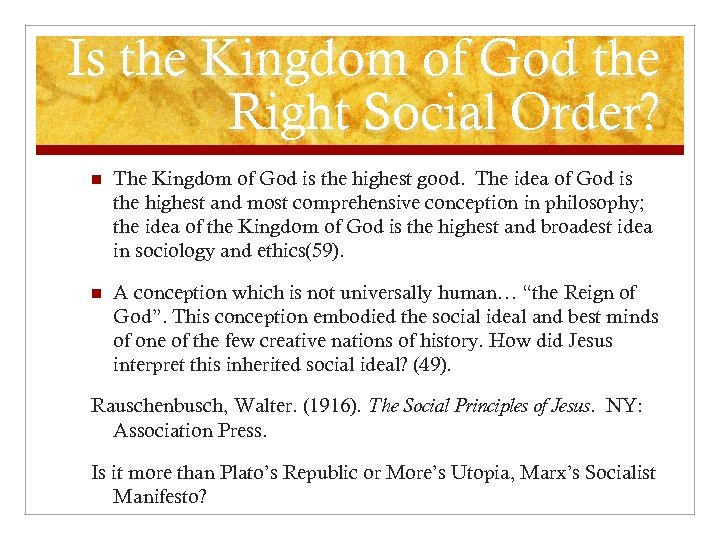 Is the Kingdom of God the Right Social Order? n The Kingdom of God