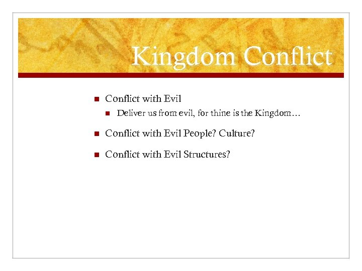 Kingdom Conflict n Conflict with Evil n Deliver us from evil, for thine is