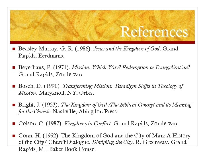 References n Beasley-Murray, G. R. (1986). Jesus and the Kingdom of God. Grand Rapids,