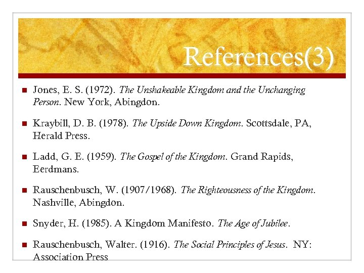 References(3) n Jones, E. S. (1972). The Unshakeable Kingdom and the Unchanging Person. New