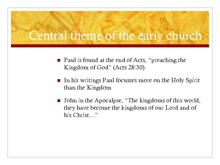 Central theme of the early church n Paul is found at the end of