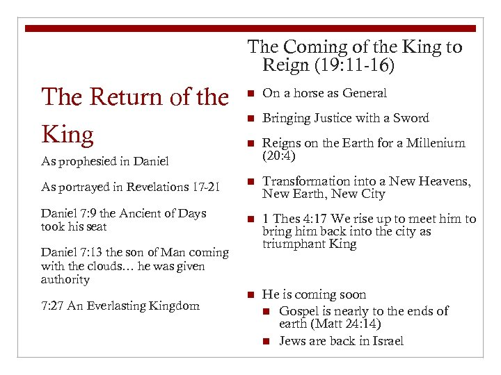 The Coming of the King to Reign (19: 11 -16) The Return of the