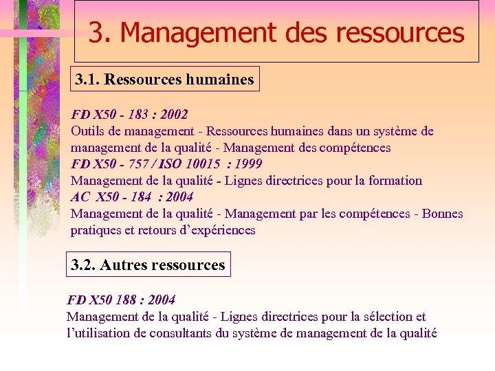 3. Management des ressources 3. 1. Ressources humaines FD X 50 - 183 :