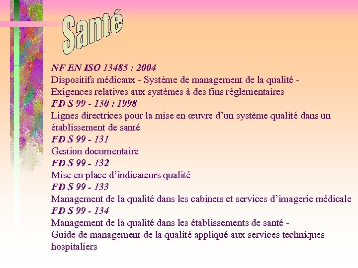 NF EN ISO 13485 : 2004 Dispositifs médicaux - Système de management de la