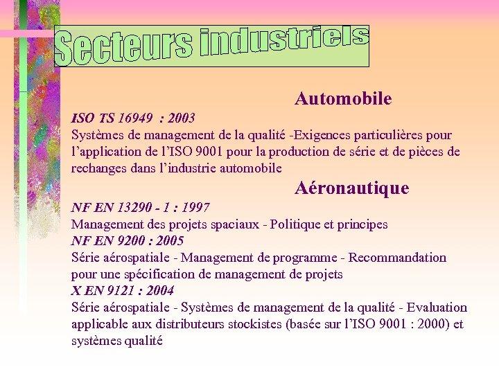 Automobile ISO TS 16949 : 2003 Systèmes de management de la qualité -Exigences particulières